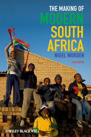 The Making of Modern South Africa: Conquest, Apartheid, Democracy, 5th Edition (1444355414) cover image