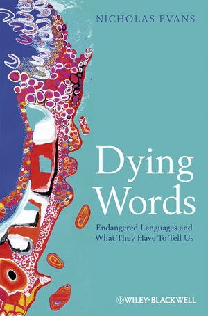 Dying Words: Endangered Languages and What They Have to Tell Us (1444359614) cover image