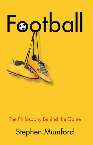 Football: The Philosophy Behind the Game