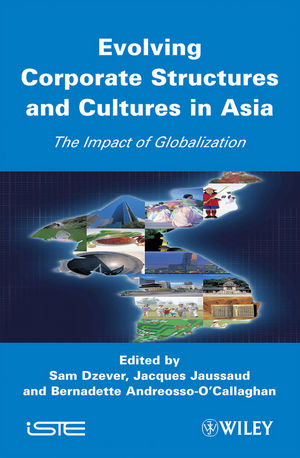 Evolving Corporate Structures and Cultures in Asia: Impact of Globalization