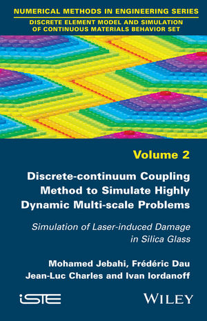 Discrete-continuum Coupling Method to Simulate Highly Dynamic Multi-scale Problems: Simulation of Laser-induced Damage in Silica Glass, Volume 2