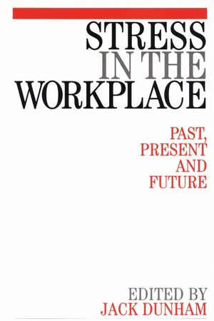 Stress in the Workplace: Past, Present and Future