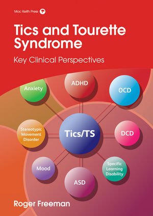 Tics and Tourette Syndrome: Key Clinical Perspectives