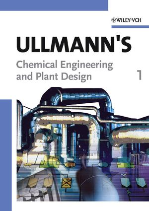 Ullmann's Chemical Engineering and Plant Design, 2 Volumes