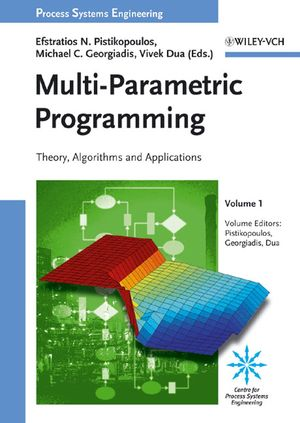 Multi-Parametric Programming: Theory, Algorithms and Applications, Volume 1