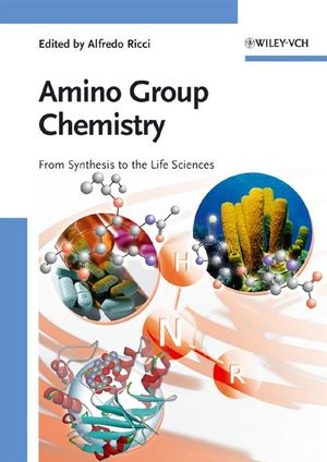 Amino Group Chemistry: From Synthesis to the Life Sciences (3527317414) cover image