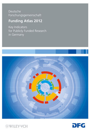 Funding Atlas 2012: Key Indicators for Publicly Funded Research in Germany