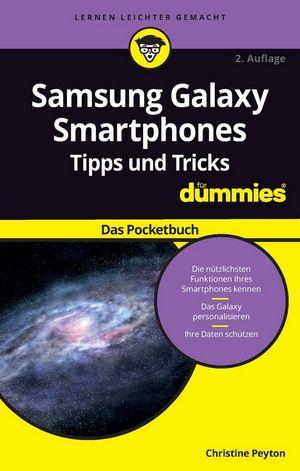 Samsung Galaxy Smartphones Tipps und Tricks für Dummies: Das Pocketbuch, 2. Auflage