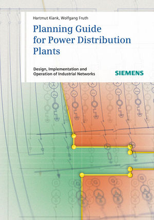 Planning Guide for Power Distribution Plants: Design, Implementation and Operation of Industrial Networks (3895783714) cover image