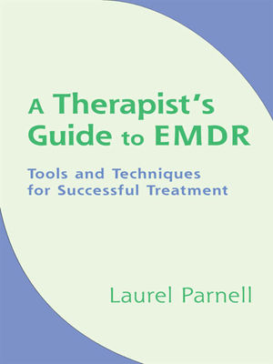 Therapist's Guide to EMDR: Tools and Techniques for Successful Treatment