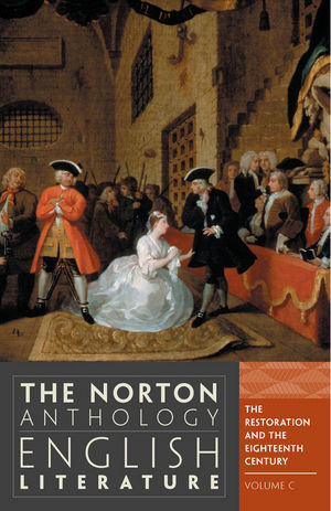 The Norton Anthology of English Literature, Volume C: The Restoration and the Eighteenth Century, 9th Edition