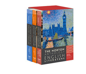 The Norton Anthology of English Literature, Volumes D, E & F: The Romantic Period through the Twentieth Century and After, 9th Edition