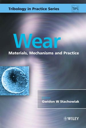 Wear: Materials, Mechanisms and Practice (0470017015) cover image