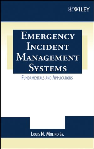 Emergency Incident Management Systems: Fundamentals and Applications (0470043415) cover image