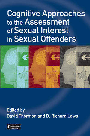 Cognitive Approaches to the Assessment of Sexual Interest in Sexual Offenders (0470057815) cover image
