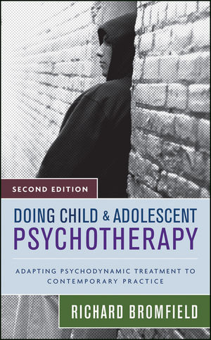 Doing Child and Adolescent Psychotherapy: Adapting Psychodynamic Treatment to Contemporary Practice, 2nd Edition (0470121815) cover image