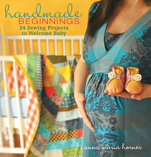 Handmade Beginnings: 24 Sewing Projects to Welcome Baby (0470497815) cover image