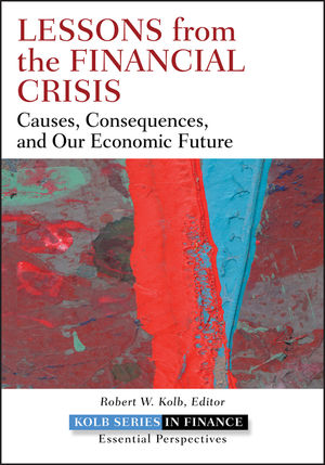 Lessons from the Financial Crisis: Causes, Consequences, and Our Economic Future  (0470622415) cover image
