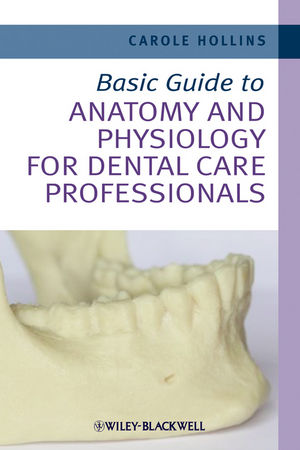 Basic Guide to Anatomy and Physiology for Dental Care Professionals (0470656115) cover image