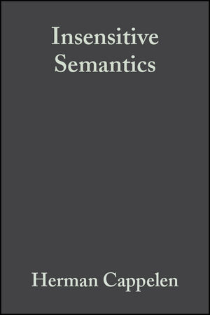 Insensitive Semantics: A Defense of Semantic Minimalism and Speech Act Pluralism (0470754915) cover image