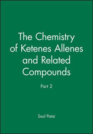 The Chemistry of Ketenes Allenes and Related Compounds, Part 2
