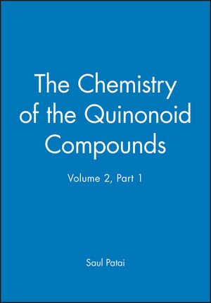 The Chemistry of the Quinonoid Compounds, Volume 2, Part 1