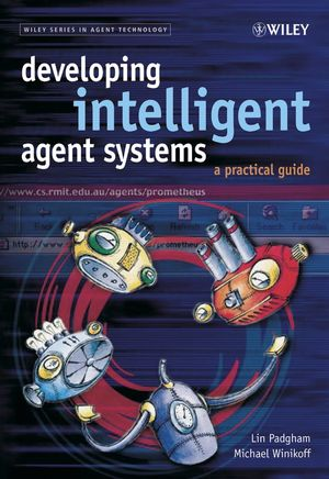 Developing Intelligent Agent Systems: A Practical Guide (0470861215) cover image
