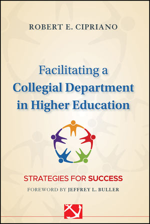 Facilitating a Collegial Department in <span class='search-highlight'>Higher</span> <span class='search-highlight'>Education</span>: Strategies for Success