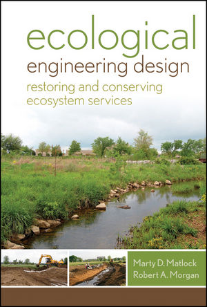 Ecological Engineering Design: Restoring and Conserving Ecosystem Services (0470951915) cover image