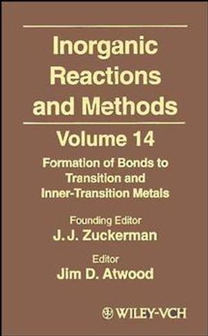 Inorganic Reactions and Methods, Volume 14, Formation of Bonds to Transition and Inner-Transition Metals (0471192015) cover image