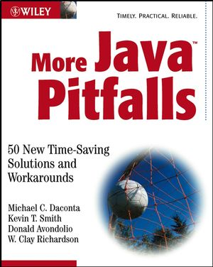 More Java Pitfalls: 50 New Time-Saving Solutions and Workarounds (0471237515) cover image