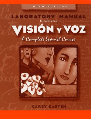 Lab Manual to accompany Vision y voz: Introductory Spanish, 3e