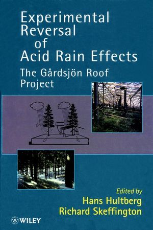 Experimental Reversal of Acid Rain Effects: The G�rdsjön Roof Project