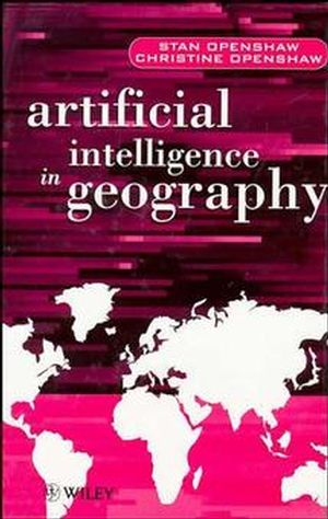 Artificial Intelligence in Geography (0471969915) cover image