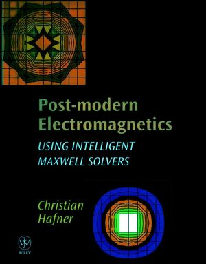 Post-modern Electromagnetics: Using Intelligent MaXwell Solvers (0471987115) cover image