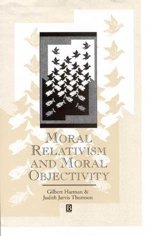 Moral Relativism and Moral Objectivity (0631192115) cover image