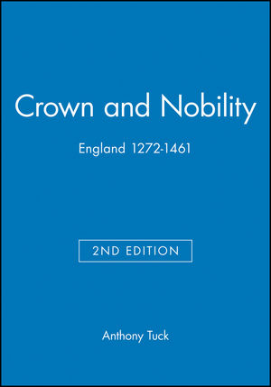 Crown and Nobility: England 1272-1461, 2nd Edition