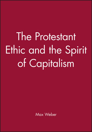 The Protestant Ethic and the Spirit of Capitalism (0631230815) cover image