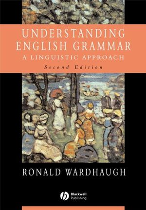 Understanding English Grammar: A Linguistic Approach, 2nd Edition