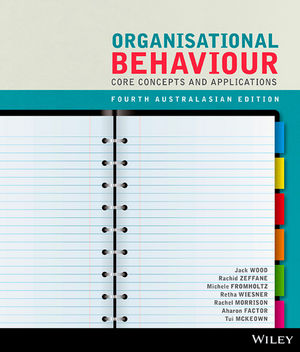 Organisational Behaviour: Core Concepts and Applications, 4th Australasian Edition