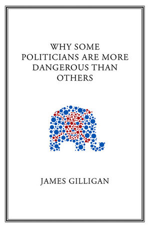 Why Some Politicians Are More Dangerous Than Others (0745649815) cover image
