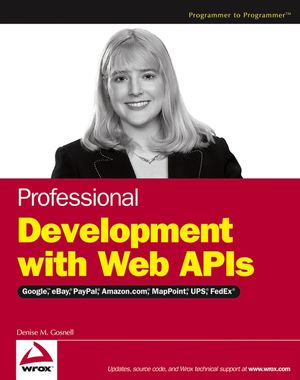 Professional Development with Web APIs: Google, eBay, Amazon.com, MapPoint, FedEx (0764597515) cover image