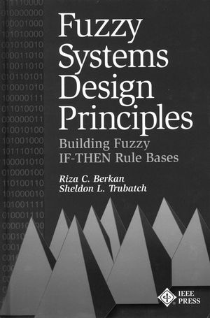 Fuzzy Systems Design Principles: Building Fuzzy If-Then Rule Bases