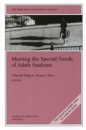 Meeting the Special Needs of Adult Students: New Directions for Student Services, Number 102