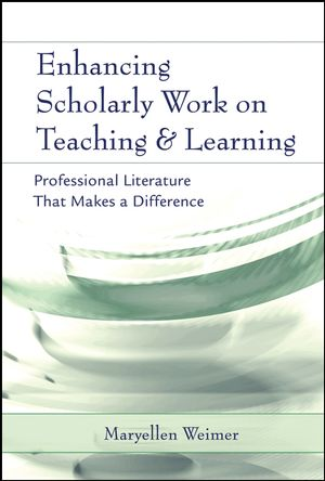 Enhancing Scholarly Work on Teaching and Learning: Professional Literature that Makes a Difference (0787973815) cover image