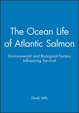 The Ocean Life of Atlantic Salmon: Environmental and Biological Factors Influencing Survival