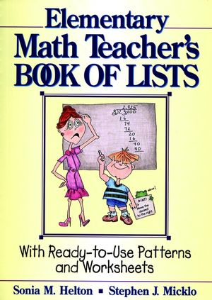 The Elementary Math Teacher's Book of Lists: With Ready-to-Use Patterns and Worksheets
