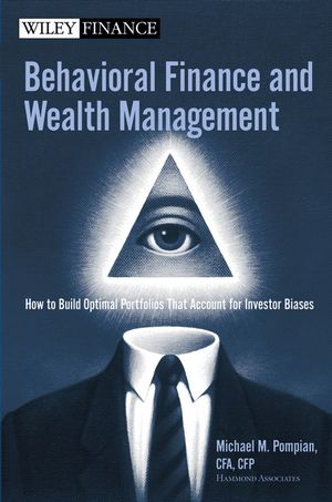 Behavioral Finance and Wealth Management: How to Build Optimal Portfolios That Account for Investor Biases (1118046315) cover image