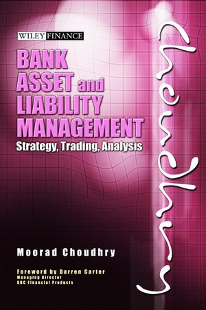 Bank Asset and Liability Management: Strategy, Trading, Analysis (1118177215) cover image