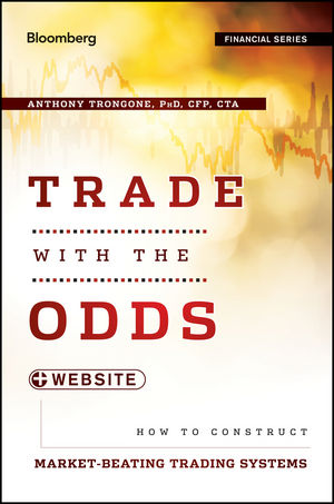 Trade with the Odds: How To Construct Market-Beating Trading Systems (1118239415) cover image